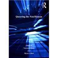 Queering the Non/Human by Hird,Myra J.;Giffney,Noreen, 9781138247789