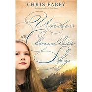 Under a Cloudless Sky by Fabry, Chris, 9781414387789