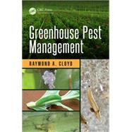 Greenhouse Pest Management by Cloyd; Raymond A., 9781482227789