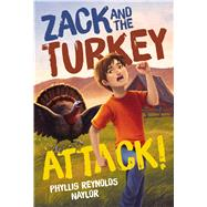 Zack and the Turkey Attack! by Naylor, Phyllis Reynolds; To, Vivienne, 9781481437790