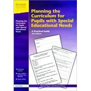Planning the Curriculum for Pupils with Special Educational Needs: A Practical Guide by Byers,Richard, 9781853467790