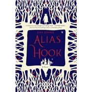 Alias Hook A Novel by Jensen, Lisa, 9781250067791