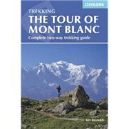 Cicerone The Tour of Mont Blanc by Reynolds, Kev, 9781852847791
