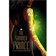 The Summer Prince by Johnson, Alaya Dawn, 9780545417792