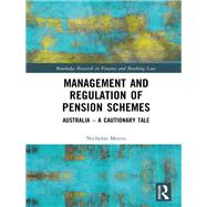 Management and Regulation of Pension Schemes: Australia a Cautionary Tale by Morris; Nicholas, 9781138287792