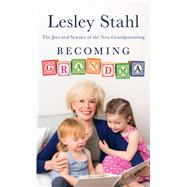 Becoming Grandma by Stahl, Lesley, 9781432837792