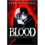 Blood The Last Vampire, Volume 1; The Last Vampire 2002