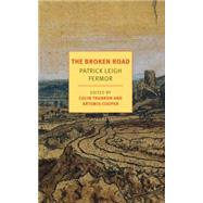 The Broken Road by LEIGH FERMOR, PATRICK, 9781590177792