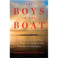 The Boys in the Boat by Brown, Daniel James, 9781594137792