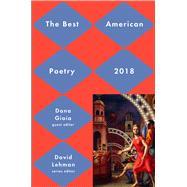 Best American Poetry 2018 by Lehman, David; Gioia, Dana, 9781501127793
