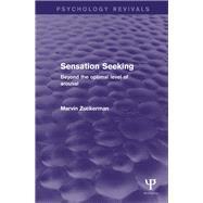 Sensation Seeking: Beyond the Optimal Level of Arousal by Zuckerman; Marvin, 9781848727793