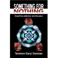 Something for Nothing by Shulman, Terrence Daryl, 9780741417794