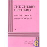 The Cherry Orchard by Chekhov, Anton Pavlovich; Mann, Emily, 9780822217794