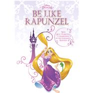 Be Like Rapunzel by Unknown, 9781940787794