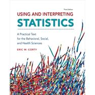 Using and Interpreting Statistics by Corty, Eric W., 9781464107795