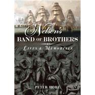 Nelson's Band of Brothers: Lives and Memorials by Hore, Peter, 9781848327795