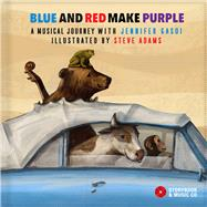 Blue and Red Make Purple by Adams, Steve; Gasoi, Jennifer, 9782924217795