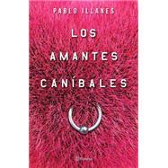 Los amantes caníbales / Cannival Lovers by Illanes, Pablo, 9786070727795