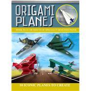 Origami Planes by Friedman, Seth; Kirschenbaum, Marc; Ku, Jason; Robinson, Daniel, 9781626867796
