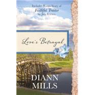 Love's Betrayal by Mills, DiAnn; Stengl, Jill, 9781634097796