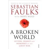A Broken World by Faulks, Sebastian; Wolf, Hope, 9780099597797