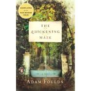 The Quickening Maze A Novel by Foulds, Adam, 9780143117797