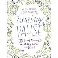 Pressing Pause by Ehman, Karen; Schwenk, Ruth, 9780310357797