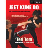 Jeet Kune Do by Tom, Teri; Wong, Ted, 9780804847797
