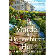 Murder at Honeychurch Hall A Mystery by Dennison, Hannah, 9781250007797