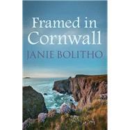 Framed in Cornwall by Bolitho, Janie, 9780749017798