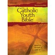Catholic Youth Bible : New American Bible - Pray It, Study It, Live It by Spillman, James, 9780884897798