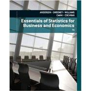 Essentials of Statistics for Business and Economics by Anderson, David R.; Sweeney, Dennis J.; Williams, Thomas A.; Camm, Jeffrey D.; Cochran, James James J., 9781133587798