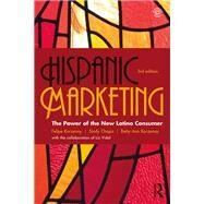 Hispanic Marketing: The Power of the New Latino Consumer by Chapa; Sindy, 9781138917798