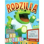 Rodzilla by Sanders, Rob; Santat, Dan, 9781481457798
