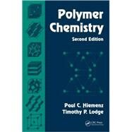 Polymer Chemistry, Second Edition by Hiemenz; Paul C., 9781574447798
