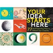 Your Idea Starts Here by Eckert, Carolyn, 9781612127798