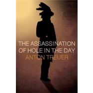 The Assassination of Hole in the Day by Treuer, Anton, 9780873517799