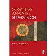 Cognitive Analytic Supervision: A relational approach by Pickvance; Deborah, 9781138837799