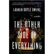 The Other Side of Everything A Novel by Owens, Lauren Doyle, 9781501167799