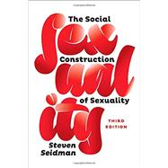 The Social Construction of Sexuality by Seidman, Steven, 9780393937800