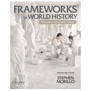 Frameworks of World History Networks, Hierarchies, Culture, Volume One: To 1550 by Morillo, Stephen, 9780199987801