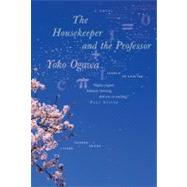 The Housekeeper and the Professor A Novel by Ogawa, Yoko, 9780312427801
