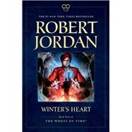 Winter's Heart Book Nine of 'The Wheel of Time' by Jordan, Robert, 9780765337801
