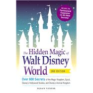 The Hidden Magic of Walt Disney World by Veness, Susan, 9781440587801