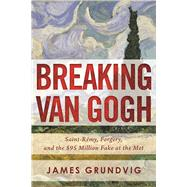 Breaking Van Gogh by Grundvig, James, 9781510707801