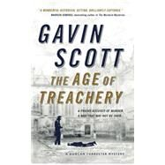 The Age of Treachery by Scott, Gavin, 9781783297801