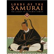 Lords of the Samurai by Woodson, Yoko; Rinne, Melissa M. (CON); Jun'ichi, Takeuchi; Cleary, Thomas; Clearwaters, Deborah, 9780939117802
