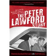 The Peter Lawford Story by Stewart, Patricia Lawford; Schwarz, Ted (CON), 9781629147802