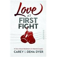 Love at First Fight by Dyer, Dena; Dyer, Carey, 9781634097802