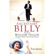Backstairs Billy by Quinn, Tom, 9781849547802